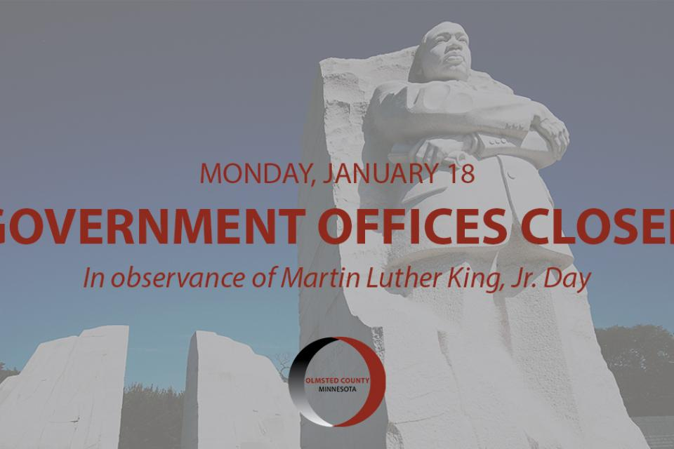Government offices closed on January 18 in observance of MLK Jr. Day